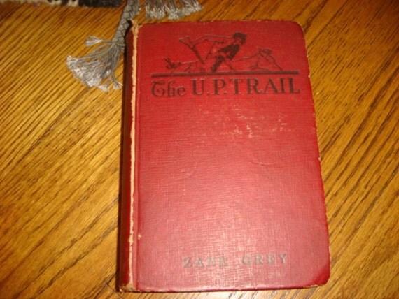 1918 Copy Zane Grey The U.P. trail American Indian Wild desert Plains Mountain History Book