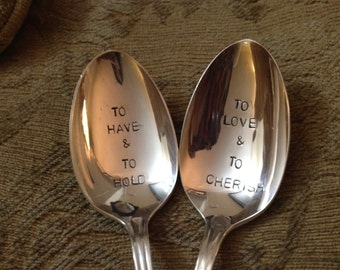 To Have and To Hold, To Love and To Cherish  Wedding Spoons Hand Stamped Vintage Silverplate