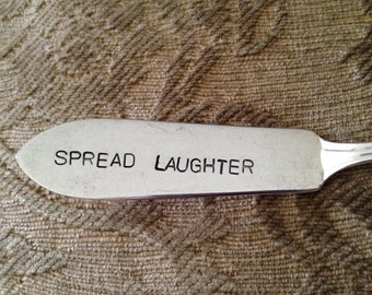 Spread Laughter  vintage silverware hand stamped cheese spreader, butter knife