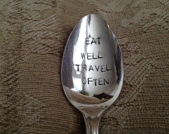 Eat Well  Travel Often   vintage silverware hand stamped spoon