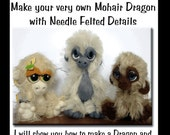 Mohair Dragons, Needle felted details over Mohair pattern, With bonus polymer eye and teeth guide