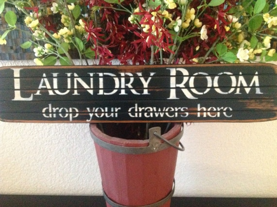 Laundry Room drop your drawers here.....