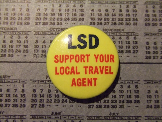 LSD Support your local travel agent vintage pinback button
