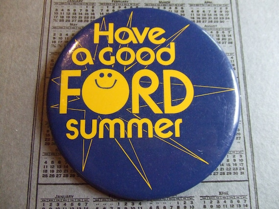 Have a good Ford summer 1973 pinback advertising button