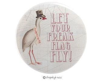 3 inch Magnet:  Let Your Freak Flag Fly
