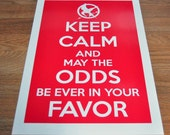 Keep calm and may the odds be ever in your favor Hunger Games Mockingjay Print