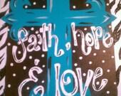 Love, Hope & Faith Cross. 16X20 Canvas Painting
