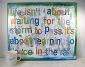 """Life isn't about waiting for the storm... Original mixed media collage on canvas 23.5""""x20"""" approx."""