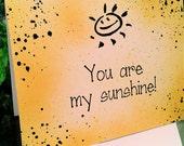 Handmade Greeting Card.  You are my Sunshine.  Hand Painted/Handmade.  Style-523