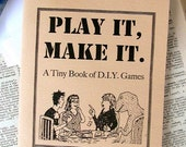 Play It, Make It: A Tiny Book of D.I.Y. Games