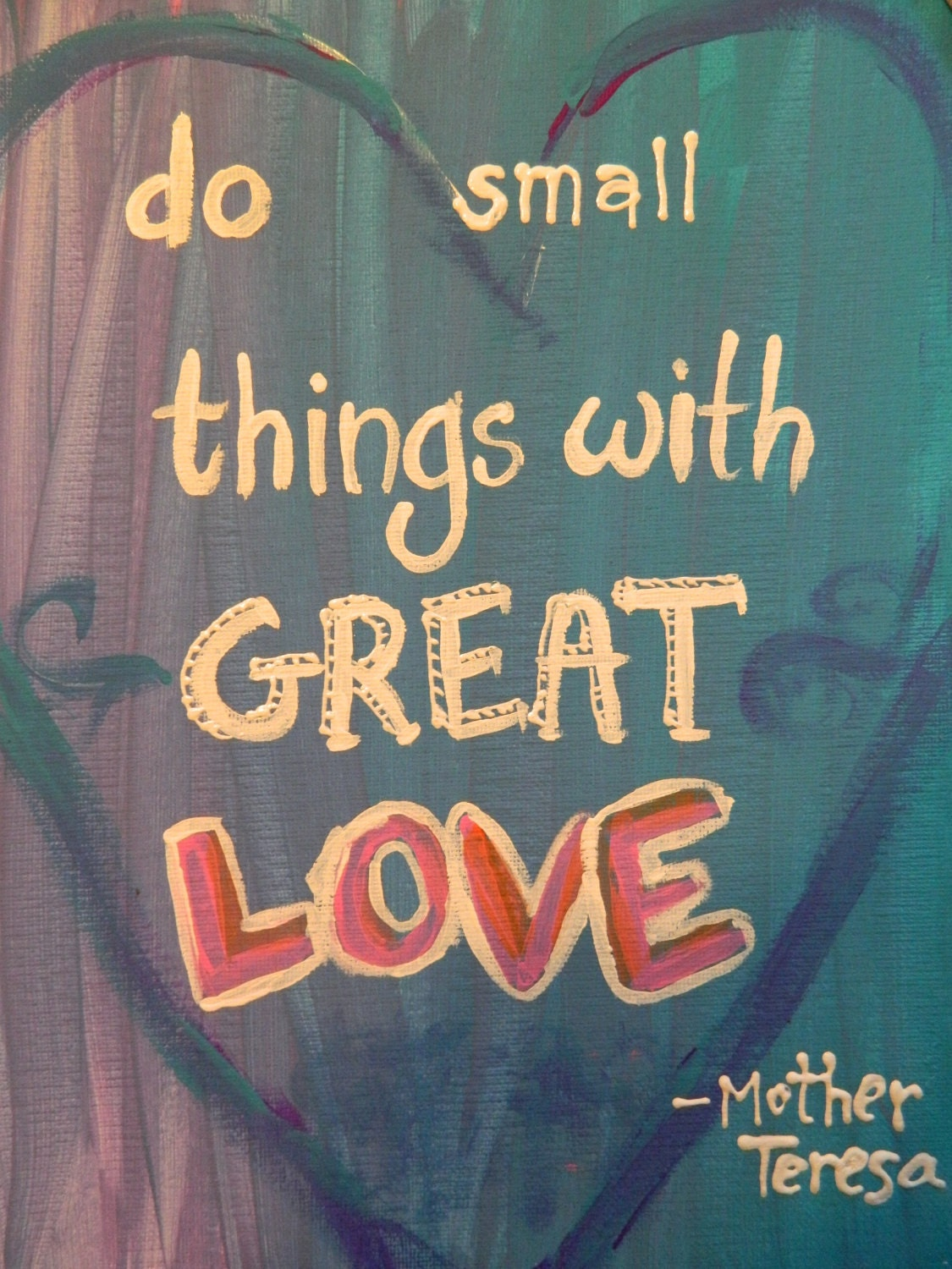 Mother Teresa Quote: Do Small Things With Great Love