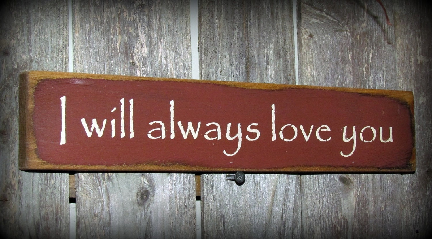 Wooden sign i will always love you shelf sitter by woodticks for Love sign