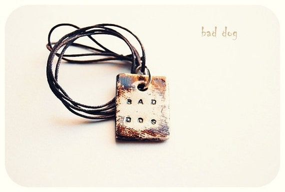BAD DOG Necklace - Rustic Brown Inspirational Hand Stamped Literary Quote Jewelry