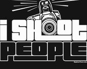 I Shoot People T-Shirt Funny Photography Camera Novelty Humor Tee Shirt Tshirt Mens Womens S-3Xl Great Gift Idea