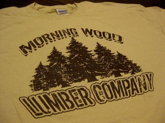 Morning Wood Lumber Company T-Shirt Funny Guy Lumberjack Humor Tee Shirt Tshirt Mens Womens S-3XL Great Gift Idea