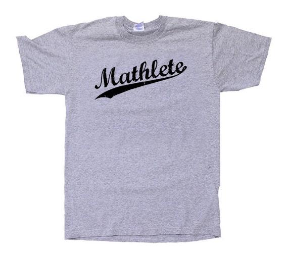 Mathlete Funny Geekery Math Geek Nerd Humor T-Shirt Your Choice of S,M,L,XL,2XL,3XL