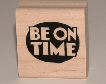 BE ON TIME Rubber Art Stamp