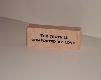 The Truth is Comforted By Love Art Stamp