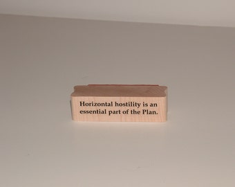 Horizontal Hostility Is An Essential Part of the Plan Rubber Art Stamp