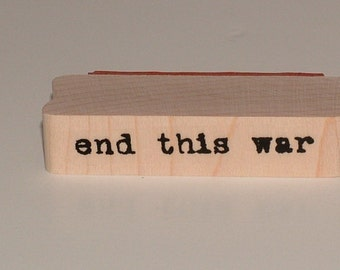 END THIS WAR Rubber Art Stamp