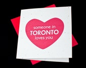 Someone In Toronto (or your city inserted here) Loves You / Eco-Friendly Plantable Seeded Card