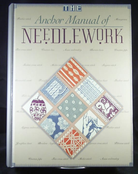 The Anchor Manual of Needlework - Traditional Needlework Techniques