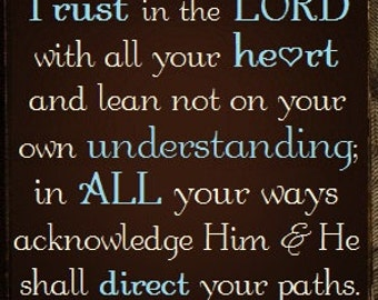 "Trust in the Lord with all your heart...Prov. 3:5-6 Sign, Scripture Sign 14"" x 14"""
