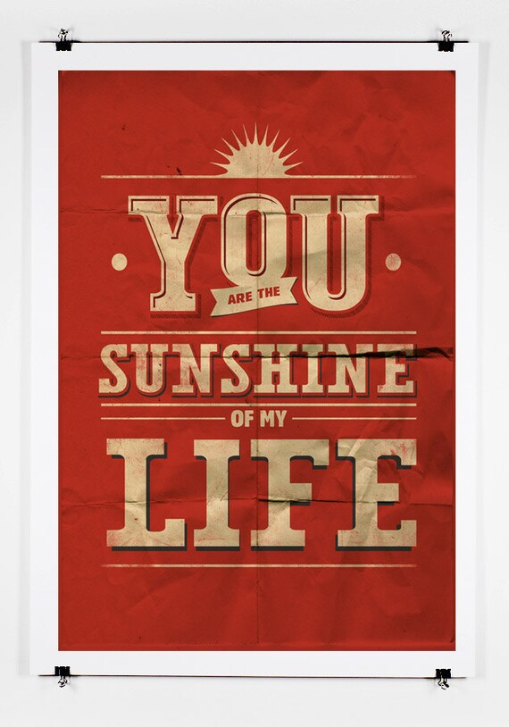 You are the Sunshine Poster Art Print