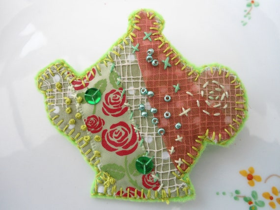 Teapot brooch -Original fabric art pin in green and red.