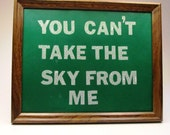 Joss Whedon Firefly Quote: You Can't Take The Sky From Me - Typography Word Art, Framed