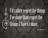 """Print of quote by Lucille Ball, """"I'd rather regret the things I've done than the things I haven't done."""""""