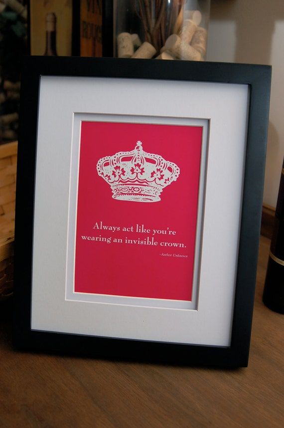 "Framed quote, ""Always act like you're wearing an invisible crown"""