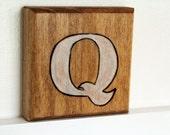"Woodburned Block Letter ""Q"""