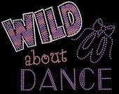 WILD about Dance, Zebra font, What are you WILD about  Crystal Rhinestone Hot Fix Design, custom, Hot Fix bling