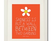 Sadness is but a wall between two gardens - Daisy Cheer Up Orange White Quote