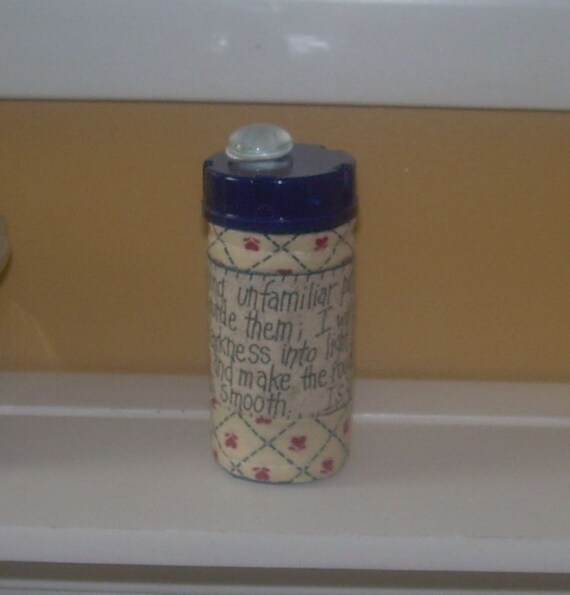 Bible Verse  Is 42:16  QUILTED PILL BOTTLE  for meds, candy,  gift bag etc