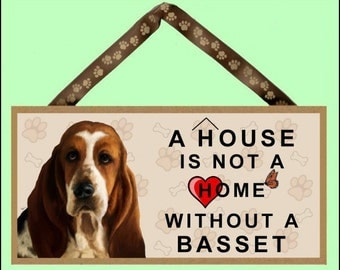"""A House is not a Home without a Basset Hound 10"""" x 5"""" Wooden Sign v1"""