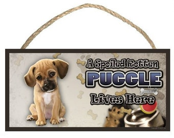 "A Spoiled Rotten Puggle (sitting) Lives Here 10"" x 5"" Wooden Sign v2"