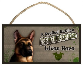 "A Spoiled Rotten German Shepherd  Lives Here 10"" x 5"" Wooden Sign v1"