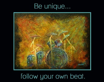Original Art Poster, Be Unique, Follow Your Own Beat Drum Set 8 x 10 Modern art typography Percussion print by Charlotte Phillips