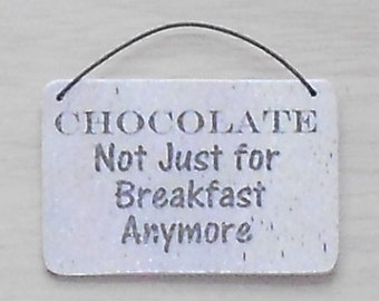 Humorous Chocolate Signs - Funny Signs - Wood signs
