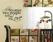 All Because Two People Fell in Love Quote Nursery VInyl Wall Lettering Decal