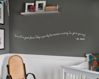 Youre off to Great Places Today is Your Day  Dr Suess Nursery Vinyl Wall Lettering Decal LARGE size options 39+ colors