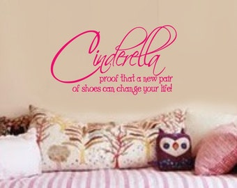 Cinderella New Pair of Shoes can Change your life VInyl Wall Lettering Decal