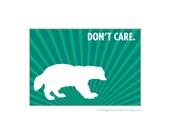 """Honey Badger Don't Care Custom 5x7"""" Print - RSVD for NEWKIE/Jo"""