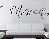 Vinyl Wall decal - Without MUSIC Life Would B Flat- music art vinyl decal (3 sizes available)