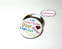 Custom Buttons Pins Personalized Buttons Pin Back Promotional Buttons Pin Back Set of 10