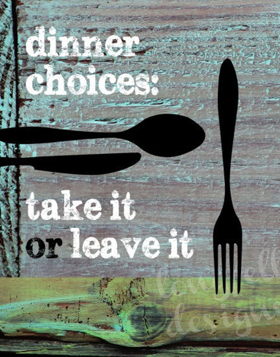 Dinner Choices Take It Or Leave It - 11 x 14 Kitchen Print - Fork Spoon & Knife Silhouette