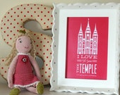 LDS Temple Print - I love to see the Temple - Printable PDF File