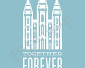 LDS Temple Print - Together Forever - Printable PDF File